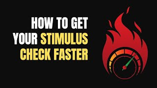 How To Speed Up Your Stimulus Check