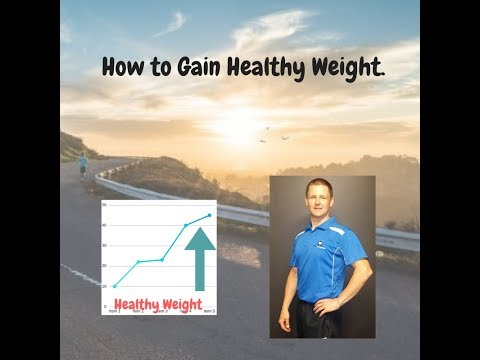 How to gain healthy weight.