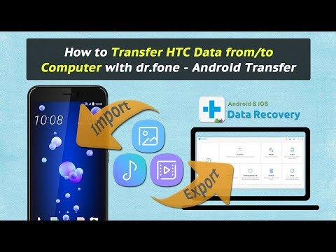 How to Transfer HTC Data from/to Computer with dr.fone - Android Transfer