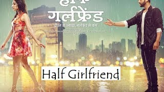 half girlfriend | full Movie | full hd | how to downlod.