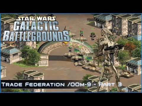 Capturing the Crown - Trade Federation / OOM-9 Part 3 - Star Wars Galactic Battlegrounds