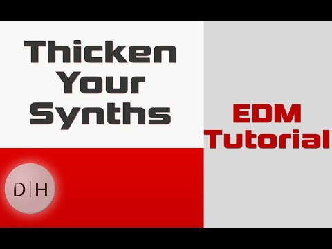 Thicken your Synth's   Trance Tutorials