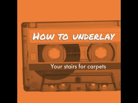 how to underlay stairs for fitted carpets ?
