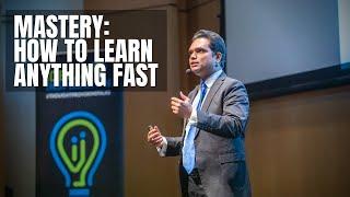 Mastery: How to Learn Anything Fast | Nishant Kasibhatla