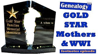 Gold Star Mothers and WWI - footnotes - Episode 37