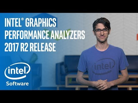 Intel® Graphics Performance Analyzers 2017 R2 Release   Intel Software