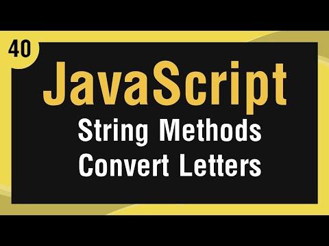 [ JavaScript In Arabic ] #40 - Strings Methods - Convert Letters