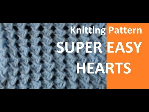 Knitting Pattern * SUPER EASY HEARTS *