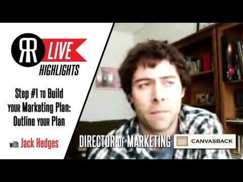 Step #1 to Build your Marketing Plan: Outline your Plan with Jack Hedges
