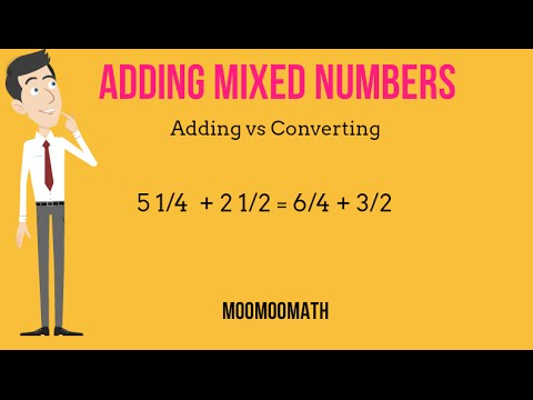 Adding Mixed Numbers:  Adding Whole Numbers and Fractions vs Converting to an Improper Fraction
