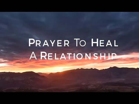 Prayer To Heal A Relationship HD