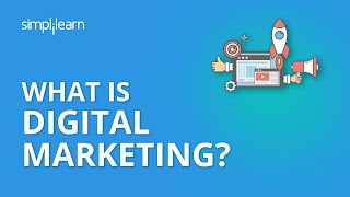 What Is Digital Marketing? | Introduction To Digital Marketing | Digital Marketing | Simplilearn