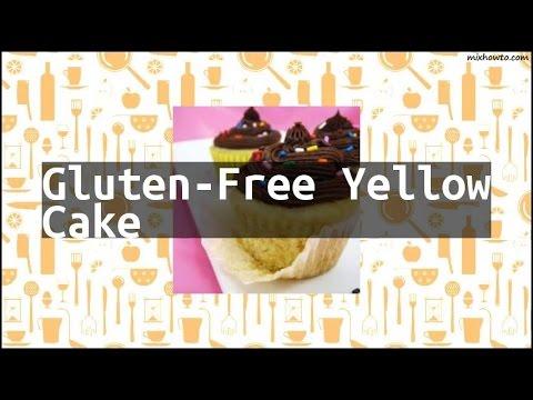 Recipe Gluten-Free Yellow Cake