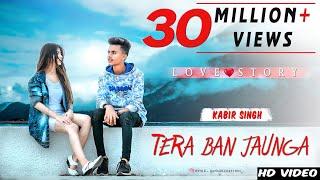 Tera Ban Jaunga & Tujhe Kitna chahne lage     The Unexpected Love Story    Kabir Singh