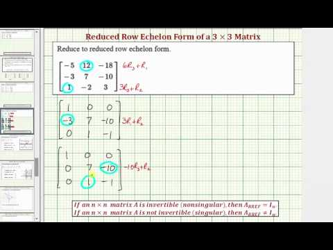 Ex: Write a 3x3 Matrix in Reduced Row Echelon Form (Identity)