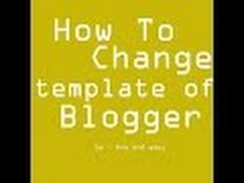 how to change template of blogger / how to edit template in blogger