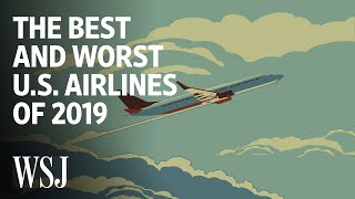 The Best and Worst U.S. Airlines of 2019 | WSJ