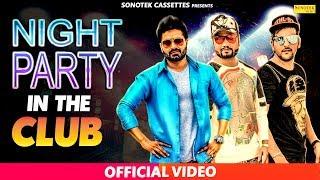 Night Party In The Club Official Video | MD KD, Vickky Kajla, Satti Bajwa, D Naveen, Rv | Sonotek