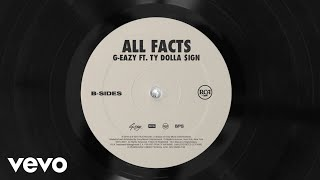Download G-Eazy - All Facts (Audio) ft. Ty Dolla $ign Video