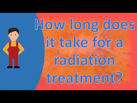 How long does it take for a radiation treatment ?  Best Health FAQS