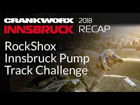 Crankworx Innsbruck 2018 -  RockShox Innsbruck Pump Track Challenge Recap
