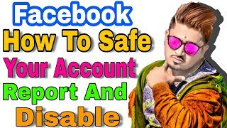 How safe your fb account report and disable problem