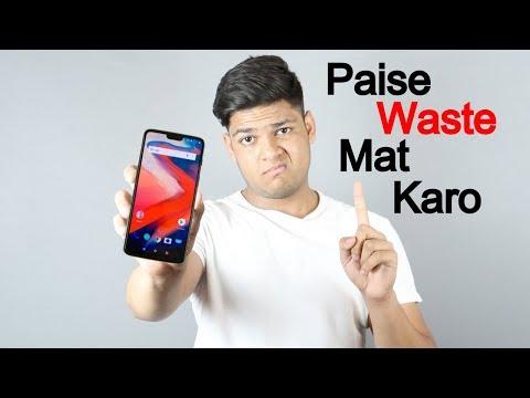 Don't Buy OnePlus 6   Paise Waste Mat Karo