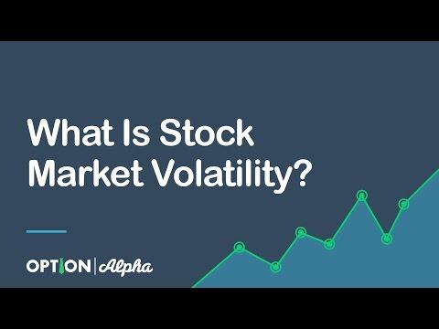 What Is Stock Market Volatility?