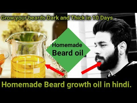 2017 Homemade Beard oil in Hindi || Grow your Beards Dark and Thicker Fast || Full Guaranteed