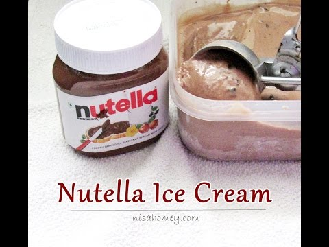 Nutella Ice Cream Recipe - How To Make Nutella Ice Cream | Nisa Homey
