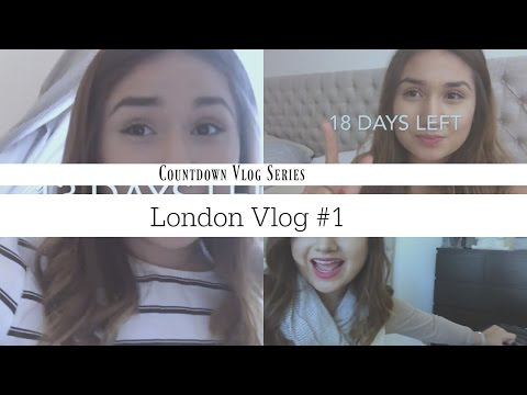 London Vlog Series #1! COUNTDOWN BEGINS!