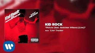 Kid Rock - Picture (feat. Gretchen Wilson) [Live]