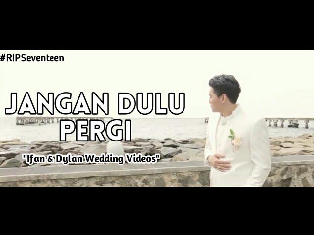Seventeen - Jangan Dulu Pergi (Unofficial Music Video)