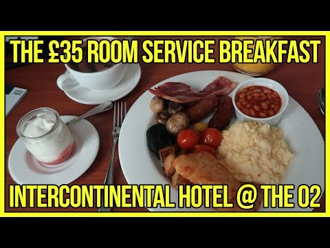 The £35 Room Service Breakfast | Intercontinental Hotel @ The O2