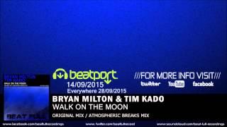 Bryan Milton  Tim Kado  Walk On The Moon Atmospheric Breaks Mix
