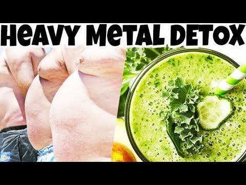 How do you DETOX from HEAVY METALS? [How To] Eliminate HEAVY METALS NATURALLY? Heavy Metal DETOX