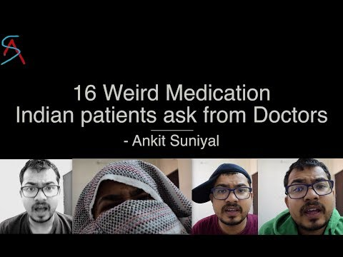 16 weird/funny medications which Indians ask from Doctors || Ankit Suniyal