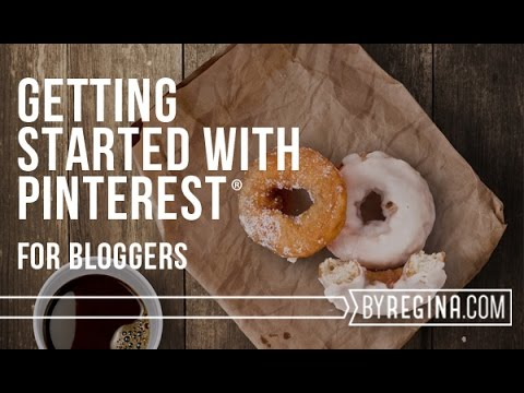Getting Started with Pinterest for Bloggers