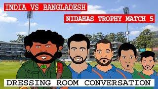 INDIA VS BANGLADESH | NIDAHAS TROPHY MATCH 5 | CRICKET SPOOF