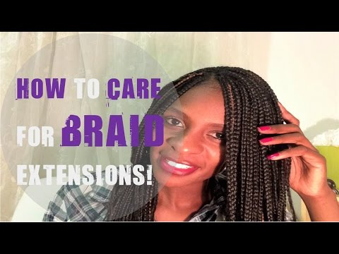 HOW TO WASH AND CARE FOR BRAIDS