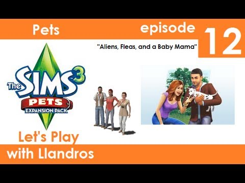 Let's Play The Sims 3 Seasons (Pets Edition) - Episode 12 - Aliens, Fleas, and a Baby Mama