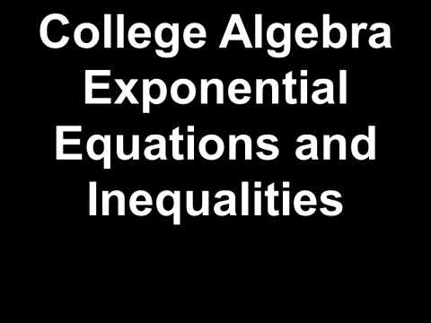 College Algebra Exponential Equations and Inequalities