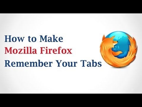 How to Make Mozilla Firefox Remember Your Tabs