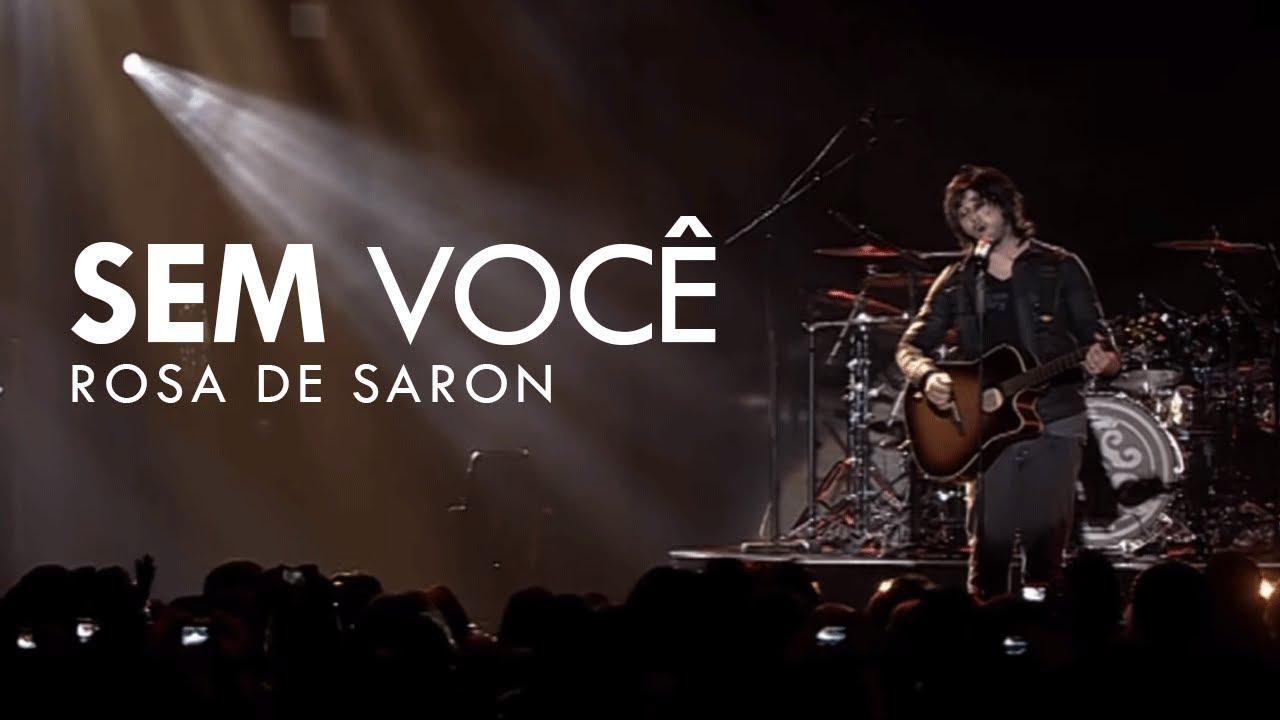 Rosa de Saron - Sem Você (Oficial)