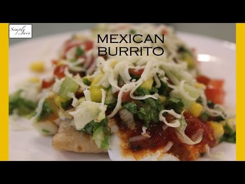 Burritos | How To Make Indian Style Burritos | Mexican Cuisine | Simply Jain
