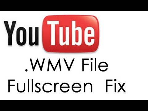 wmv files not full screen fix
