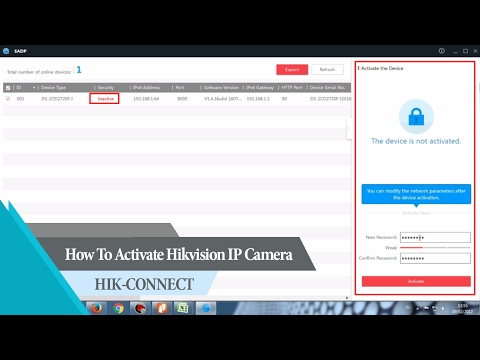 Hik Connect - How To Activate Hikvision IP Camera With SADPTool