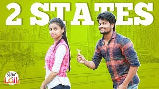 Two States - Latest Telugu Video 2018 || What The Lolli