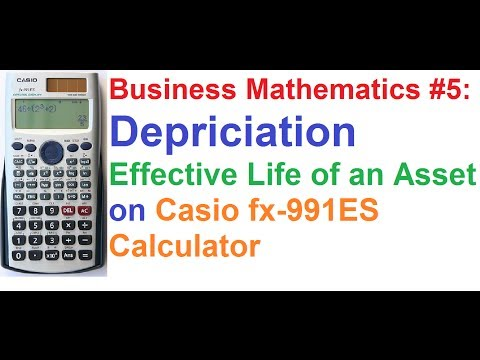 Business Math #5: Depriciation - Calculating Effective Life of an Asset on Casio fx 991ES Calculator