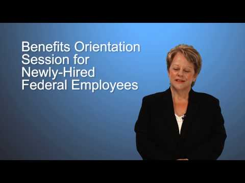 Benefit Orientation for Newly-Hired Federal Employees